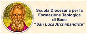 """Scuola Diocesana per la Formazione Teologica di Base """"San Luca Archimandrita"""""""